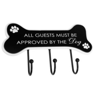 All Guests Must Be Approved By The Dog Hanger