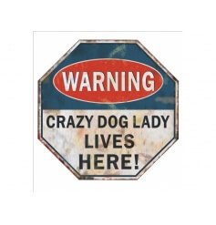 Crazy Dog Lady Small Sign